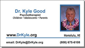 Dr. Kyle Good Ph.D. Licensed Mental Health Counselor Child and Adolescent Specialist and Parent Support Contact Information Honolulu Hawaii 96813
